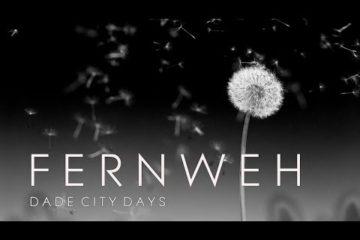Dade City Days – Fernweh (Alternative Version)